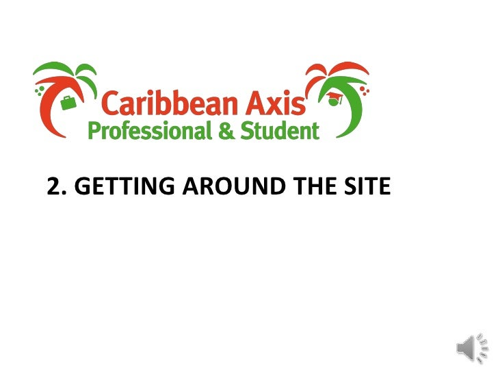 2. GETTING AROUND THE SITE<br />