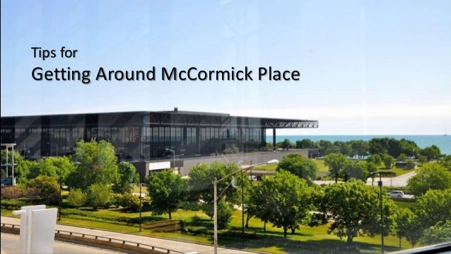 Tips for Getting Around McCormick Place
