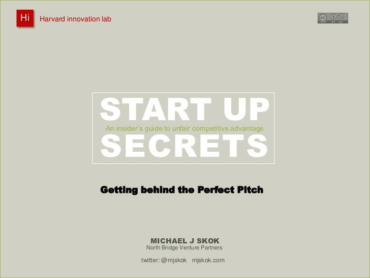Hi   Harvard innovation lab : Michael J Skok : Startup Secrets : Perfect Pitch                       START UP             ...