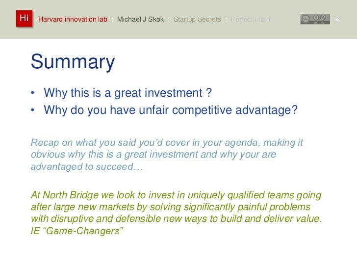 Hi    Harvard innovation lab : Michael J Skok : Startup Secrets : Perfect Pitch   52     Summary     • Why this is a great...
