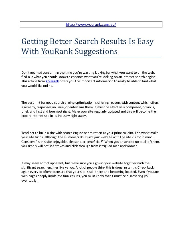 http://www.yourank.com.au/Getting Better Search Results Is EasyWith YouRank SuggestionsDont get mad concerning the time yo...