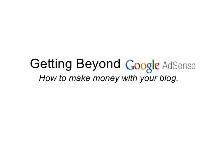 Getting Beyond How to make money with your blog.