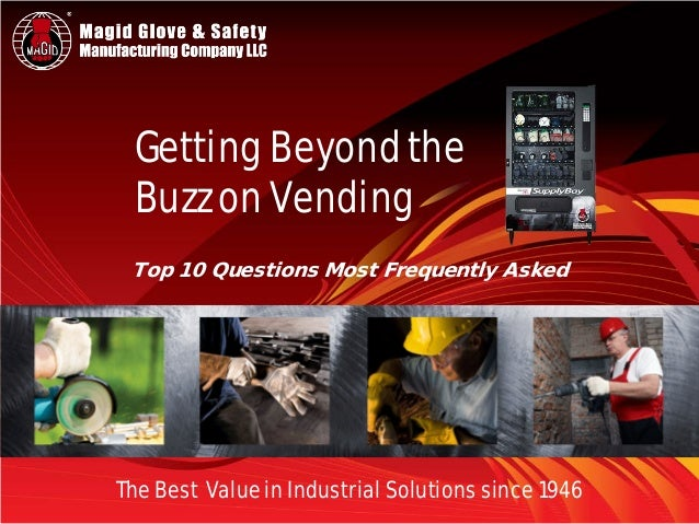The Best Value in Industrial Solutions since 1946 Getting Beyond the Buzz on Vending Top 10 Questions Most Frequently Asked