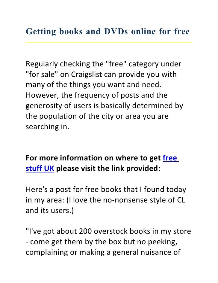"Getting books and DVDs online for free   Regularly checking the ""free"" category under ""for sale"" on Craigslist can provide..."