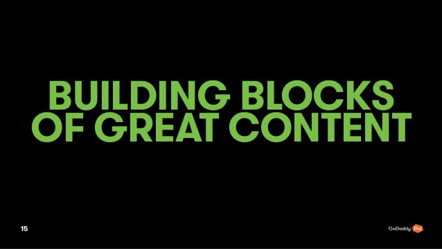 BUILDING BLOCKS OF GREAT CONTENT 15