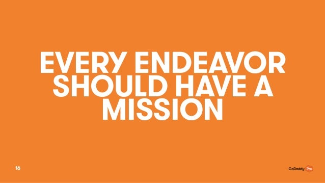 EVERY ENDEAVOR SHOULD HAVE A MISSION 16