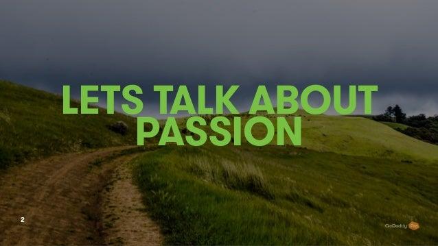 LETS TALK ABOUT PASSION 2