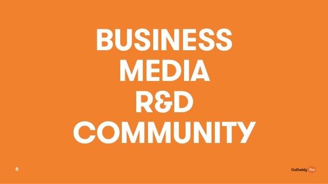 BUSINESS MEDIA R&D COMMUNITY 6