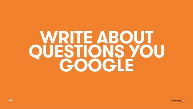 WRITE ABOUT QUESTIONS YOU GOOGLE 62
