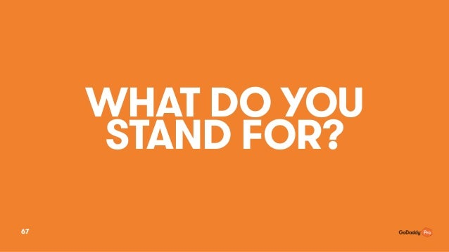 WHAT DO YOU STAND FOR? 67