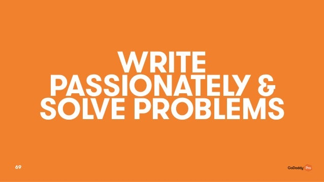 WRITE PASSIONATELY & SOLVE PROBLEMS 69