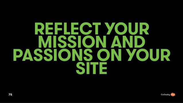 REFLECT YOUR MISSION AND PASSIONS ON YOUR SITE 75