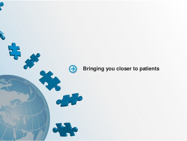 Bringing you closer to patients