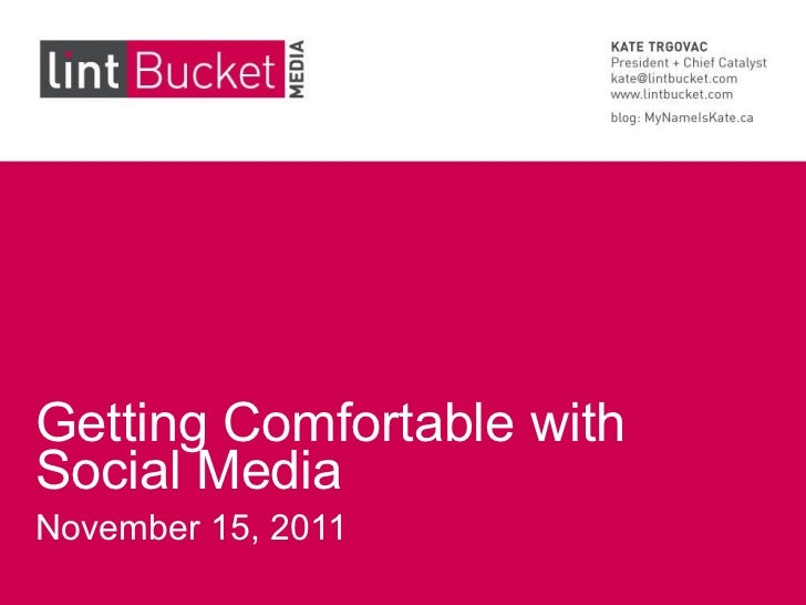 Getting Comfortable with Social Media November 15, 2011