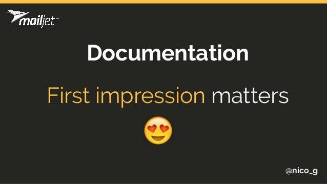First impression matters @nico_g Documentation