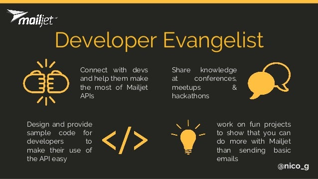 Developer Evangelist @nico_g Connect with devs and help them make the most of Mailjet APIs Share knowledge at conferences,...