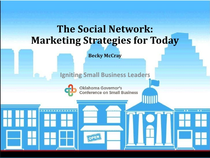 The Social Network: Marketing Strategies for Today<br />Becky McCray <br />Igniting Small Business Leaders<br />