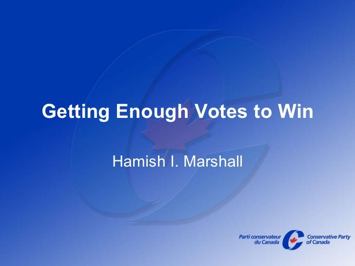 Getting Enough Votes to Win Hamish I. Marshall