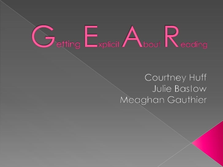 Courtney Huff<br />Julie Bastow<br />Meaghan Gauthier<br />GettingExplicitAboutReading<br />
