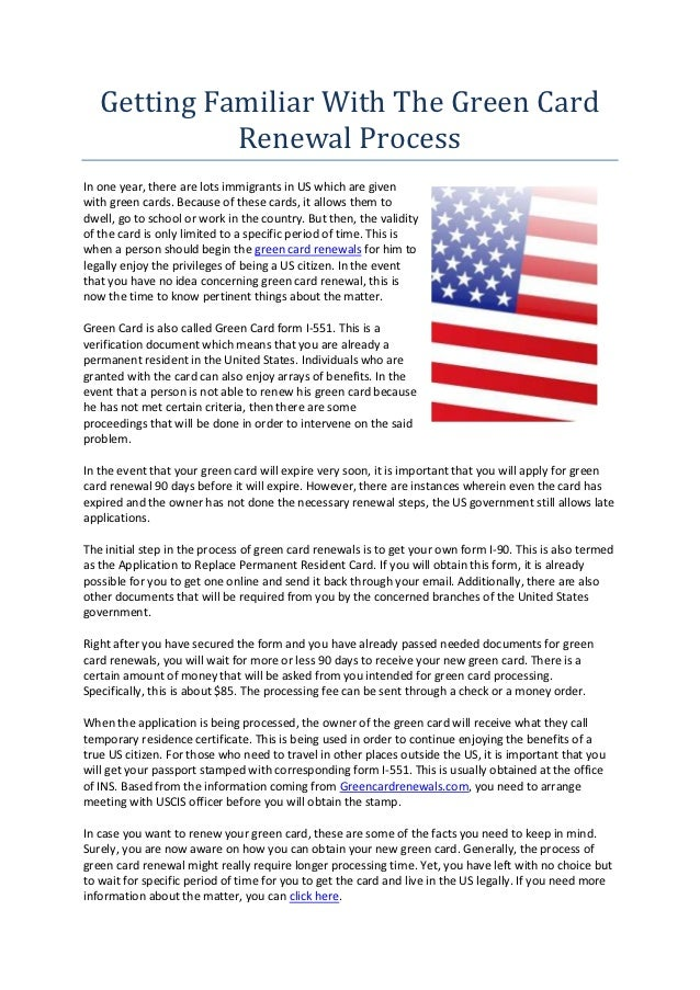 Getting Familiar With The Green Card             Renewal ProcessIn one year, there are lots immigrants in US which are giv...