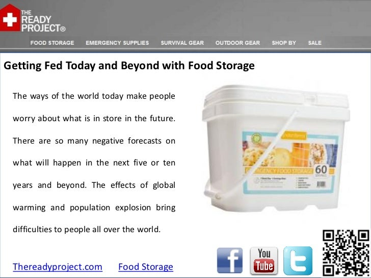 Getting Fed Today and Beyond with Food Storage The ways of the world today make people worry about what is in store in the...