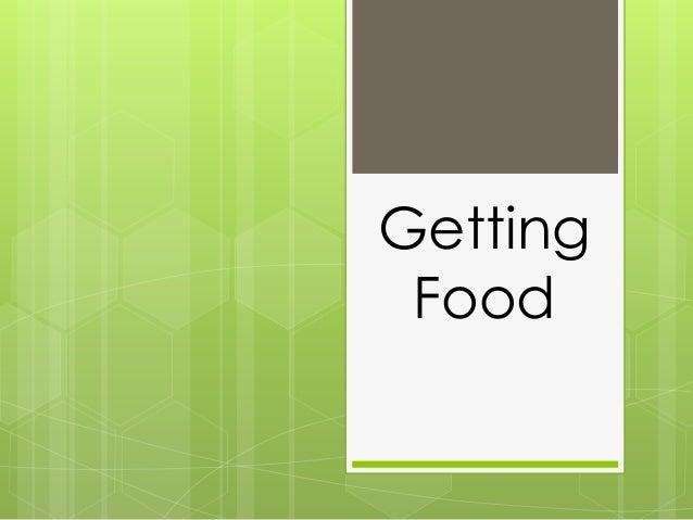 Getting Food