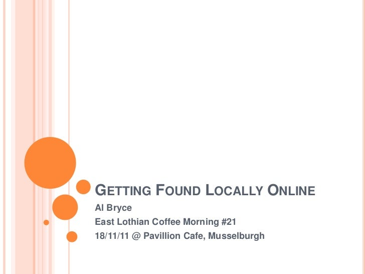 GETTING FOUND LOCALLY ONLINEAl BryceEast Lothian Coffee Morning #2118/11/11 @ Pavillion Cafe, Musselburgh