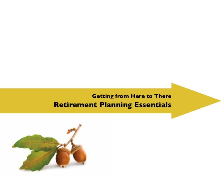 Getting from Here to ThereRetirement Planning Essentials
