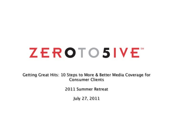 Getting Great Hits: 10 Steps to More & Better Media Coverage for                        Consumer Clients                  ...