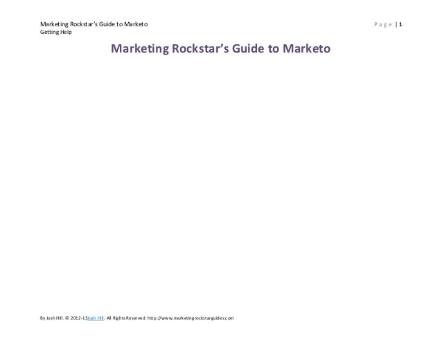 Marketing Rockstar's Guide to Marketo                                                           Page |1Getting Help       ...