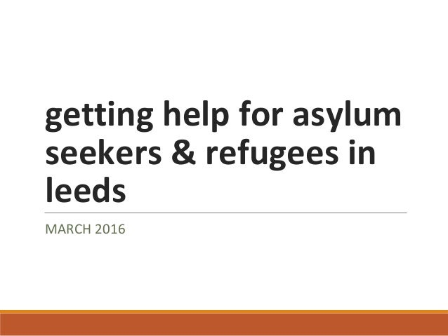 getting help for asylum seekers & refugees in leeds MARCH 2016