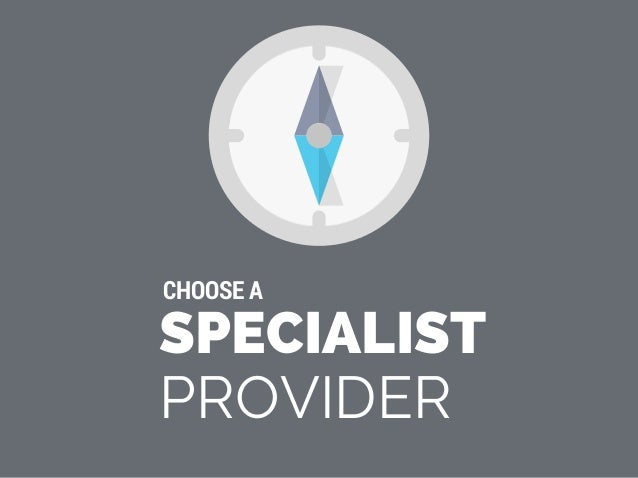 SPECIALIST PROVIDER CHOOSE A