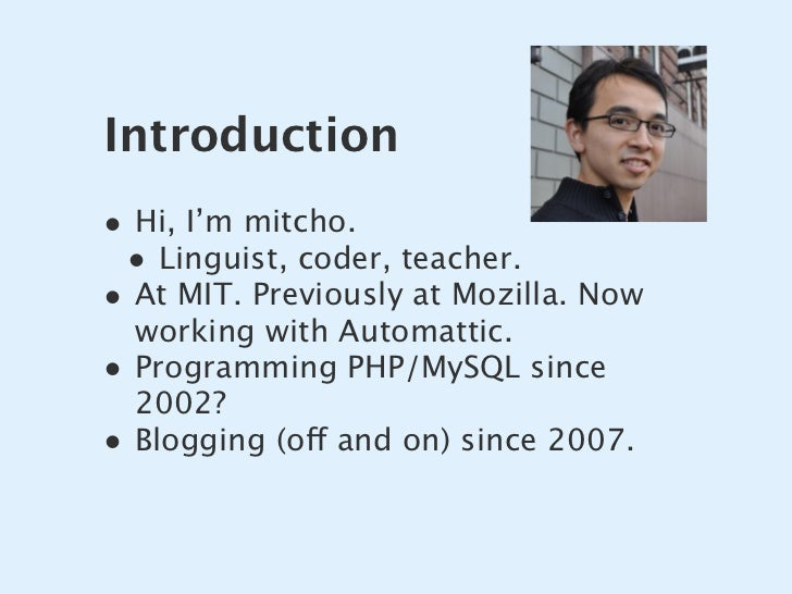 Introduction • Hi, I'm mitcho.  • Linguist, coder, teacher. • At MIT. Previously at Mozilla. Now     working with Automatt...