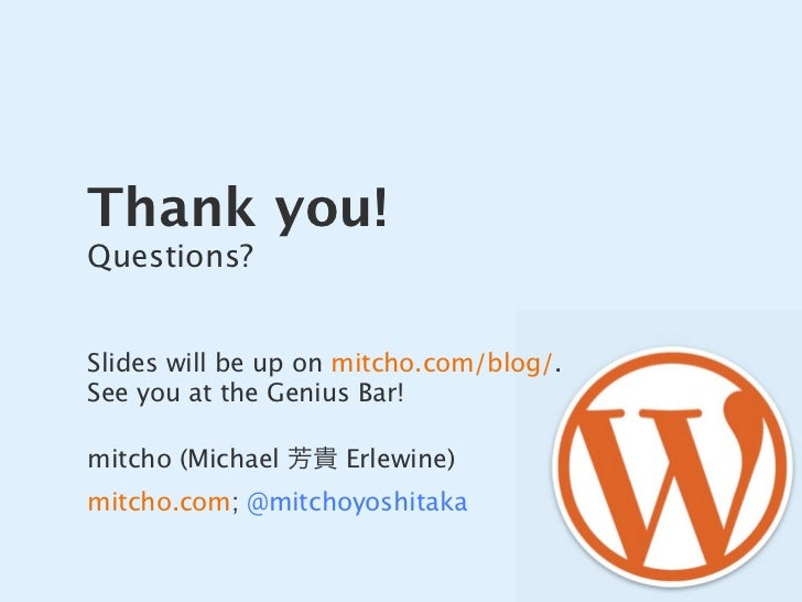 Thank you! Questions?   Slides will be up on mitcho.com/blog/. See you at the Genius Bar!  mitcho (Michael     Erlewine) m...