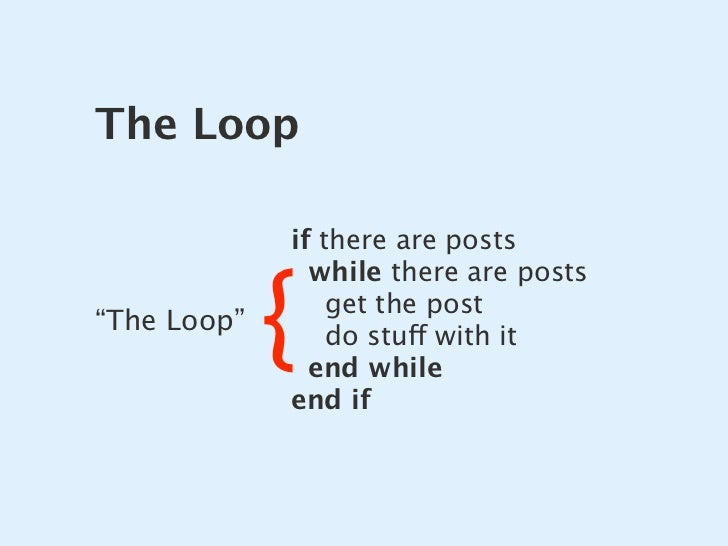 The Loop               if there are posts                {                while there are posts                  get the p...