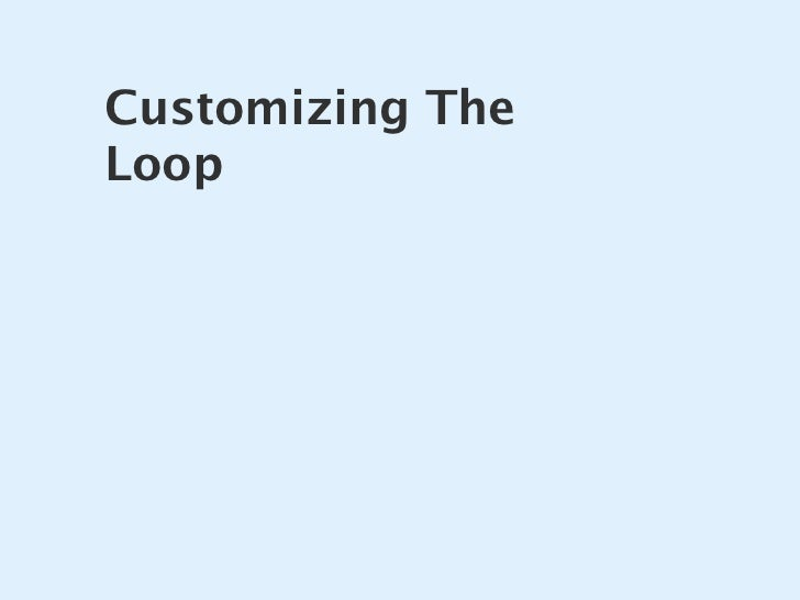 Customizing The Loop