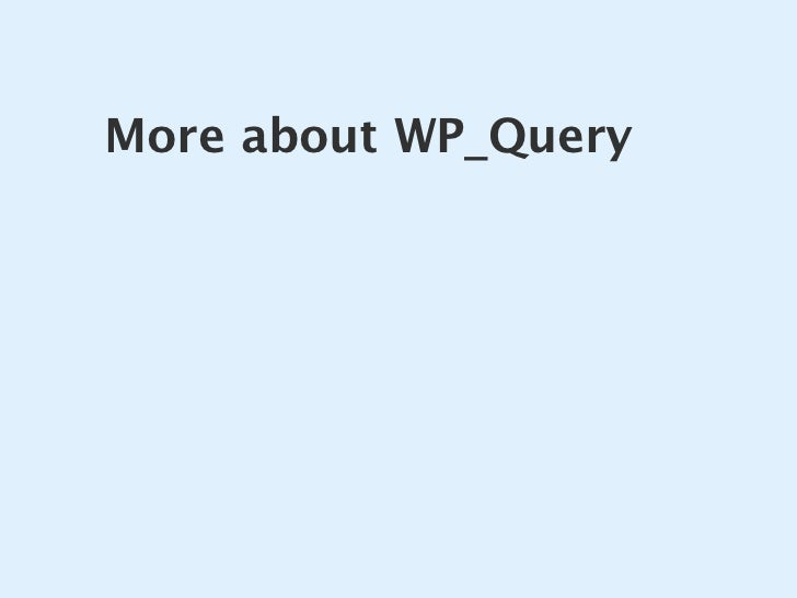 More about WP_Query