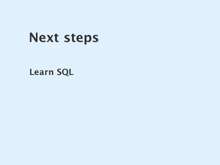 Next steps  Learn SQL