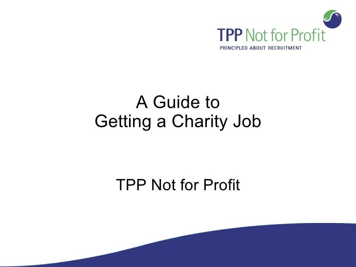 A Guide toGetting a Charity Job  TPP Not for Profit