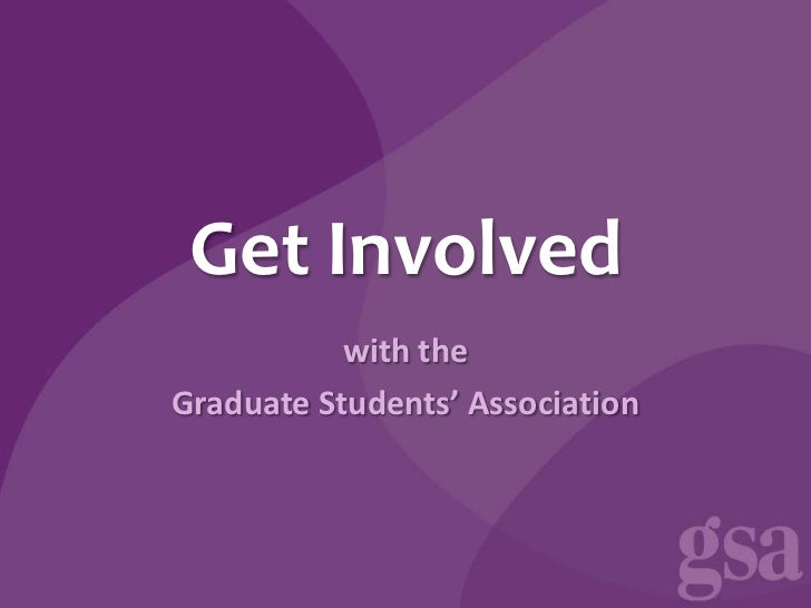 Get Involved           with theGraduate Students' Association