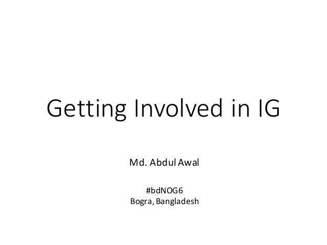 GettingInvolvedinIG Md.AbdulAwal #bdNOG6 Bogra,Bangladesh