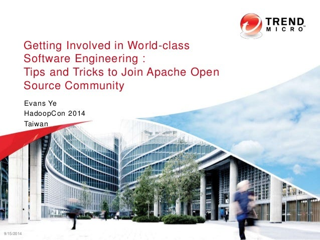 Getting Involved in World-class  Software Engineering:  Tips and Tricks to Join Apache Open  Source Community  Evans Ye  H...