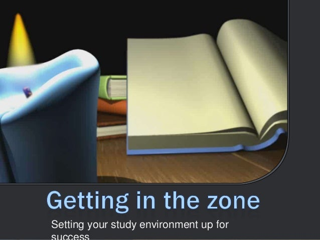 Setting your study environment up for