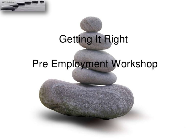 Getting It Right  Pre Employment Workshop<br />
