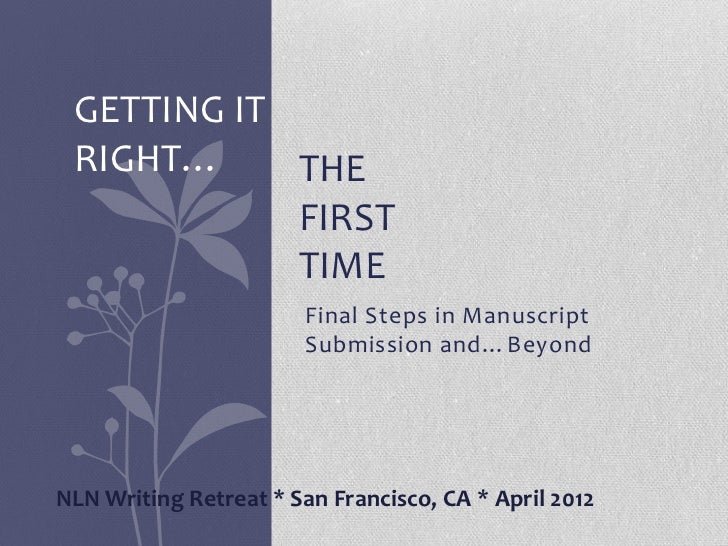 GETTING IT RIGHT…     THE            FIRST            TIME                        Final Steps in Manuscript               ...
