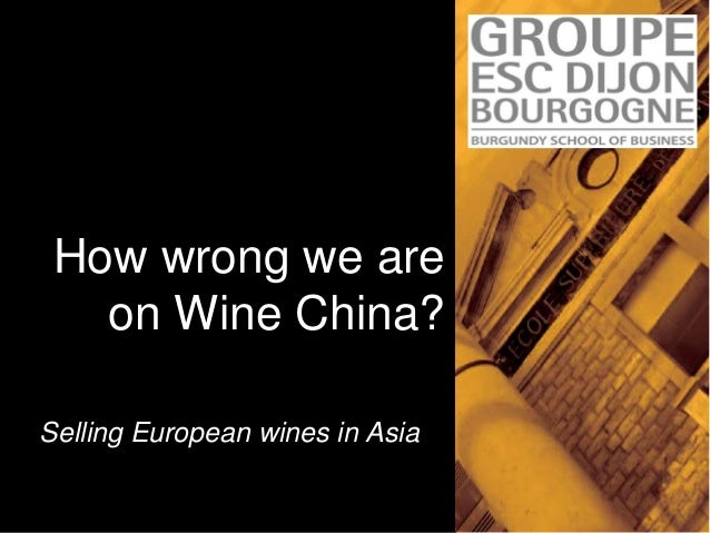 How wrong we are on Wine China? Selling European wines in Asia