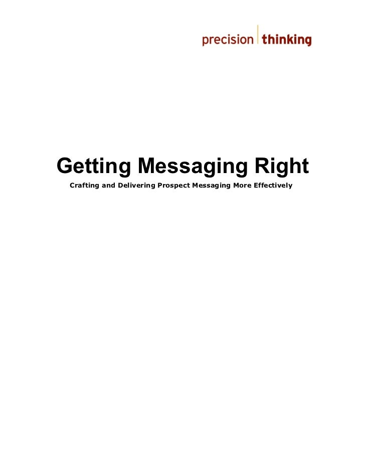 Getting Messaging Right Crafting and Delivering Prospect Messaging More Effectively
