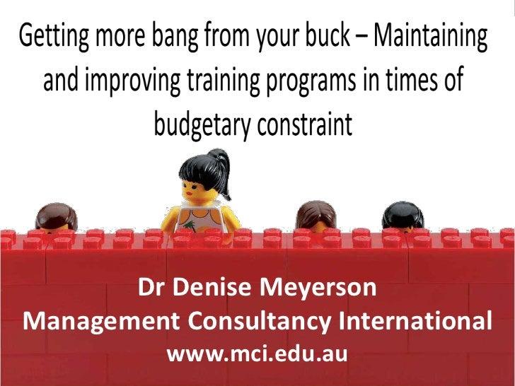 Dr Denise MeyersonManagement Consultancy International           www.mci.edu.au