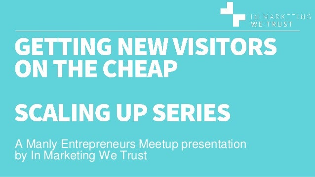 Startup Marketing Tips on How to Get New Visitors Cheaply