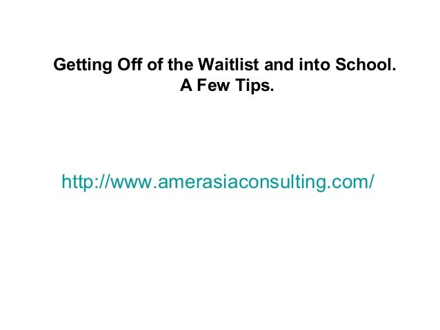 http://www.amerasiaconsulting.com/Getting Off of the Waitlist and into School.A Few Tips.